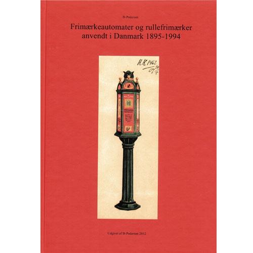 Frimærkeautomater og rullefrimærker anvendt i danmark 1895 1994